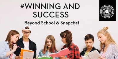 #Winning and Success: Beyond School & Snapchat