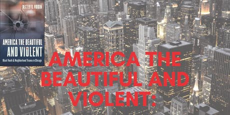 America the Beautiful and Violent: A Lecture with Dr. Dexter Voisin tickets