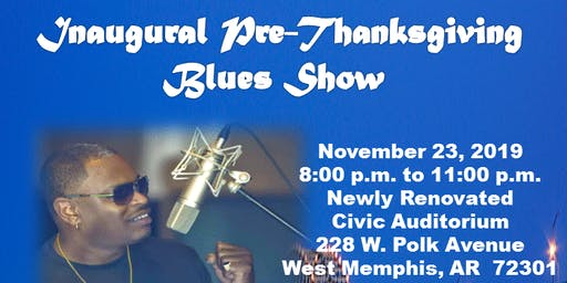 Inaugural Pre-Thanksgiving Blues Show in West Memphis, AR