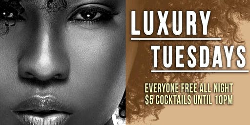 Luxury Tuesdays | After Work & Night Time Vybez