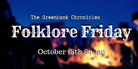 Folklore Friday: The Greenbank Chronicles tickets