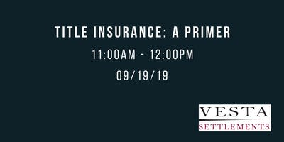 Title Insurance: A Primer