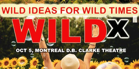 Wild X - Wild ideas for Wild times tickets