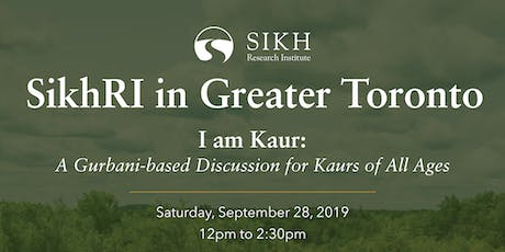 I am Kaur: A Gurbani-based Discussion for Kaurs of All Ages tickets