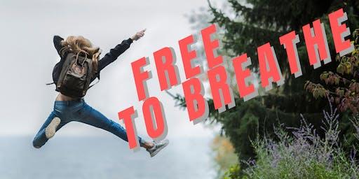 FREE to BREATHE!