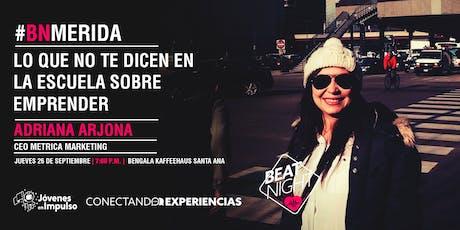 """""""Lo que no te dicen en la escuela sobre emprender"""" Adriana Arjona #BNMERIDA boletos"""