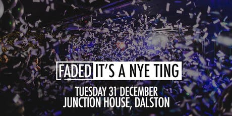 Faded - It's A NYE Ting tickets