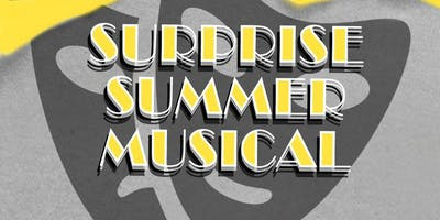 Secret Summer Musical TBA 7/31