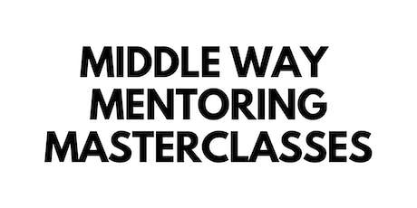 Middle Way Mentoring Masterclass with Farhana Shaikh tickets