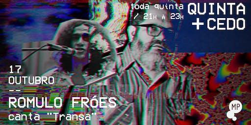"""17/10 - QUINTA + CEDO   ROMULO FRÓES TOCA DISCO """"TRANSA"""" NO MUNDO PENSANTE"""