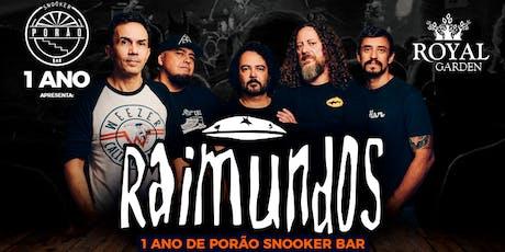 RAIMUNDOS | 1 ANO DE PORÃO ingressos