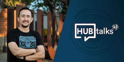 """HUBtalk 4.0 """"El impacto de la industria 4.0 en los recursos humanos"""""""