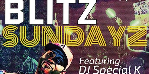 Blitz Sundayz Featuring Special K