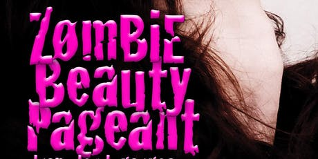 Registry for the First Annual Zombie Beauty Pageant tickets