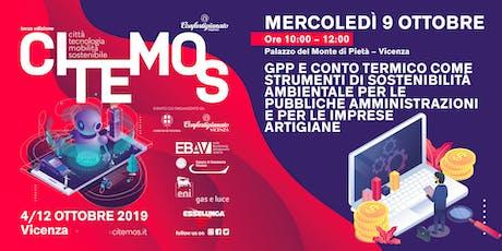 CITEMOS 2019 - GPP E CONTO TERMICO come strumenti di sostenibilità ambientale per le Pubbliche Amministrazioni e le imprese artigiane  biglietti