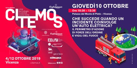 CITEMOS 2019 - Che succede quando un incidente coinvolge un'auto elettrica? Il perimetro d'azione di forze dell'ordine e vigili del fuoco. biglietti