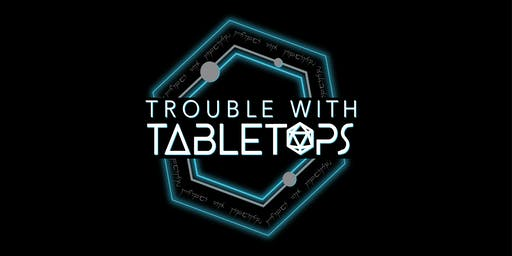 Trouble with Tabletops: Game Sign up