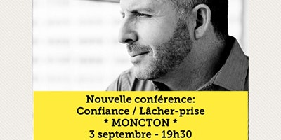 MONCTON - Confiance / Lâcher-prise 15$