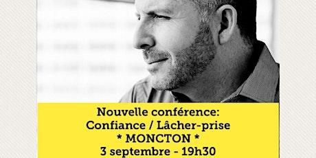 MONCTON - Confiance / Lâcher-prise 15$  tickets