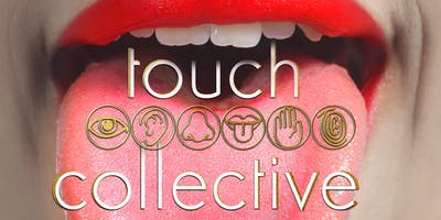 Touch Collective Presents: Mouth Feels