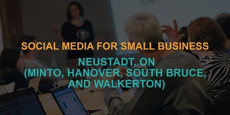 Social Media for Small Business: Neustadt Workshop tickets