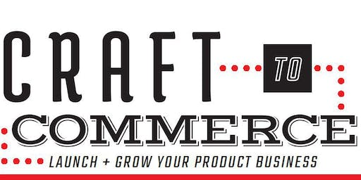 Craft to Commerce: Launch and Grow your Product Business