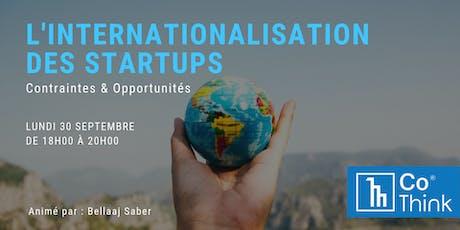 L'internationalisation des STARTUPS ! Contraintes & Opportunités !! billets
