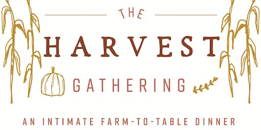 The Harvest Gathering: an Intimate Farm to Table Dinner