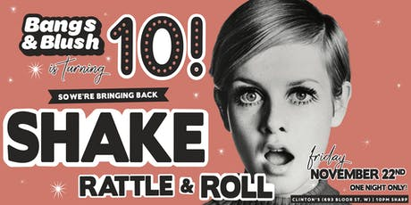 Bangs & Blush 10 Year • Shake Rattle & Roll tickets