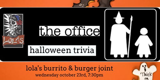 The Office Trivia (Halloween Episodes) at Lola's Burrito & Burger Joint