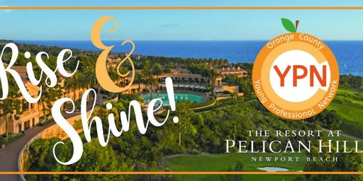 YPN Rise And Shine at The Pelican Hill Resort