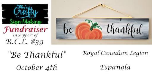 Who's Crafty Fundraiser - Be Thankful - R.C. Legion Espanola