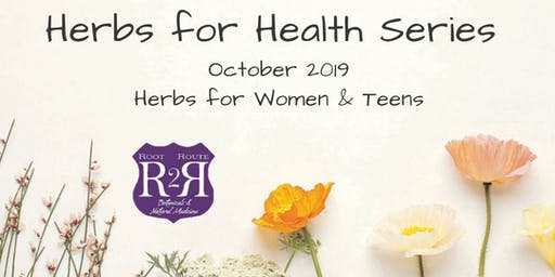 Herbs for Health Series -  Women and Teens