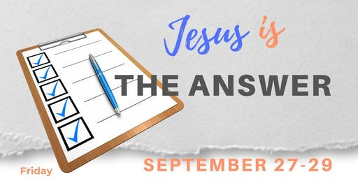 Jesus is the Answer - Fall Gospel Meeting