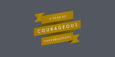 Courageous Conversations: Confronting Prejudice