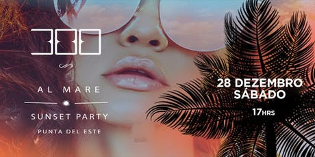 300 Al Mare Sunset Party entradas