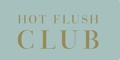 Hot Flush Club Celebrating World Menopause Day  tickets