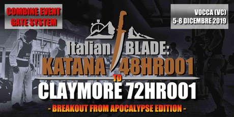 Italian BLADE: KATANA/CLAYMORE 48 TO 72HR 001 biglietti