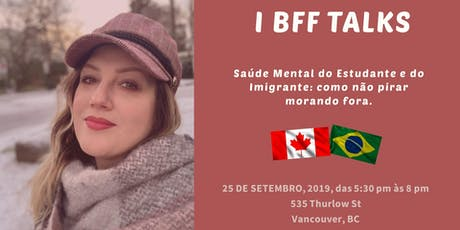 I BFF TALKS - Saúde Mental do Imigrante: Como não pirar  morando fora. tickets