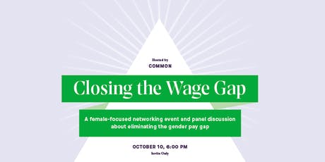 Closing the Wage Gap: Female-focused networking event and panel discussion tickets
