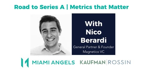 Seed to Series A: Metrics that Matter | Angel Investor Education tickets