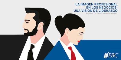 La imagen profesional en los negocios: una visión de liderazgo
