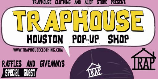TRAP House Clothing Houston Pop-Up Shop