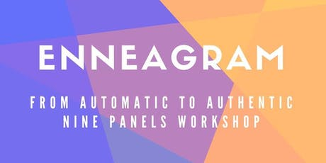 Enneagram from Automatic to Authentic Living - An In Depth 9 Panels Workshop tickets