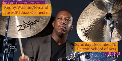 Jazz Master  and Drummer Kenny Washington with The MSU Jazz  Orchestra