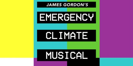James Gordon's Emergency Climate Musical tickets
