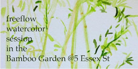 Freeflow Watercolor Session in the Bamboo Garden @5 Essex St tickets
