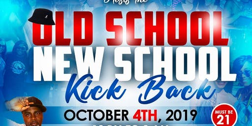 Old School New School Kick Back Party