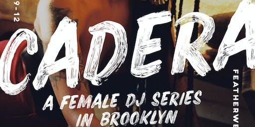Cadera,  A Female DJ Series in Brooklyn