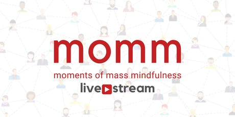 MOMM Live Stream- Moments of Mass Mindfulness - International Peace Day tickets
